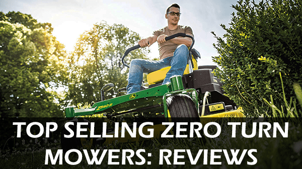 Zero Turn Mower Reviews: BEST SELLING FOR 2019 +GUIDE