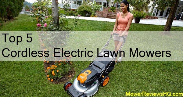 Top 5 Cordless Electric Lawn Mowers Only The Best Mower